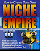 How To Create Your Own Niche Empire - Video Tutorials Series