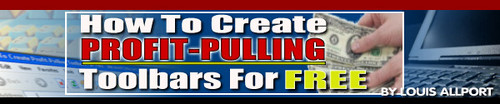 Product picture How To Create Profit-Pulling Toolbars For FREE