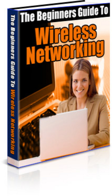 Product picture The Beginners Guide To Wireless Networking